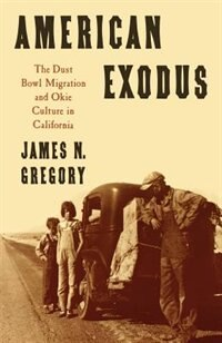 Book American Exodus: The Dust Bowl Migration and Okie Culture in California by James N. Gregory