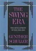 The Swing Era: The Development of Jazz, 1930-1945