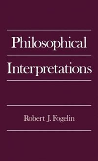 Book Philosophical Interpretations by Robert J. Fogelin