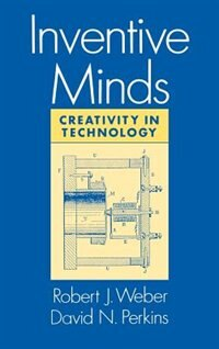 Book Inventive Minds: Creativity in Technology by Robert J. Weber