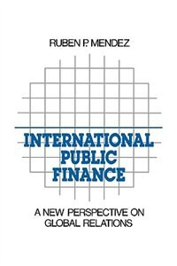 Book International Public Finance: A New Perspective on Global Relations by Ruben P. Mendez