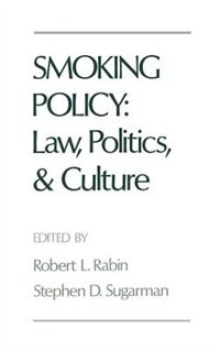 Book Smoking Policy: Law, Politics, and Culture by Robert L. Rabin