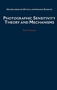 Photographic Sensitivity: Theory and Mechanisms