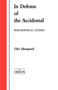 Book In Defense of the Accidental (Apologie des Zufalligen): Philosophical Studies by Odo Marquand