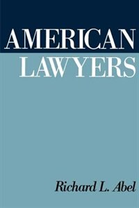 Book American Lawyers by Richard L. Abel