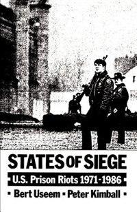 Book States of Siege: U.S. Prison Riots, 1971-1986 by Bert Useem