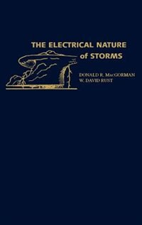 Book The Electrical Nature of Storms by Donald R. MacGorman