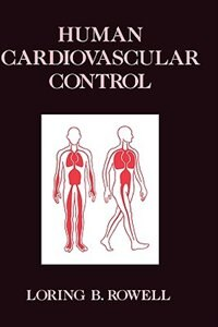 Book Human Cardiovascular Control by Loring B. Rowell