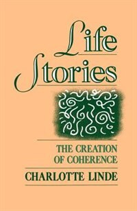 Book Life Stories: The Creation of Coherence by Charlotte Linde