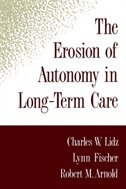 Book The Erosion of Autonomy in Long-Term Care by Charles W. Lidz