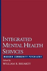 Book Integrated Mental Health Services: Modern Community Psychiatry by William R. Breakey