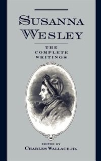 Book Susanna Wesley: The Complete Writings by Susanna Wesley