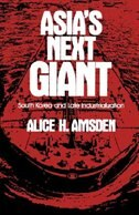 Book Asias Next Giant: South Korea and Late Industrialization by Alice H. Amsden