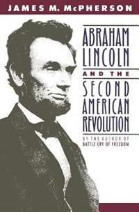 Book Abraham Lincoln and the Second American Revolution by James M. McPherson