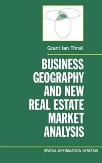 Book Business Geography and New Real Estate Market Analysis by Grant Ian Thrall