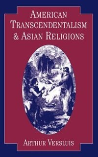 Book American Transcendentalism and Asian Religions by Arthur Versluis