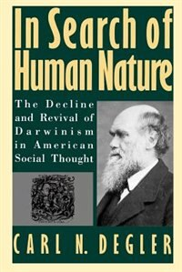 Book In Search of Human Nature: The Decline and Revival of Darwinism in American Social Thought by Carl N. Degler