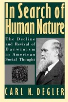 In Search of Human Nature: The Decline and Revival of Darwinism in American Social Thought