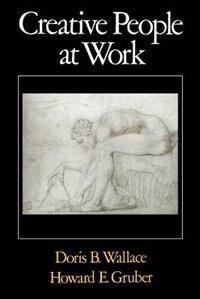 Book Creative People at Work: Twelve Cognitive Case Studies by Doris B. Wallace