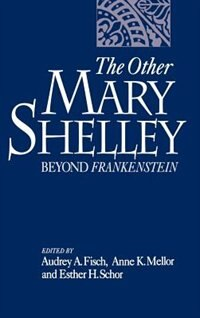 Book The Other Mary Shelley: Beyond Frankenstein by Audrey Fisch