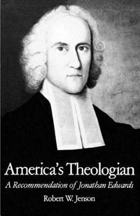 Book Americas Theologian: A Recommendation of Jonathan Edwards by Robert W. Jenson