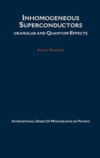 Book Inhomogeneous Superconductors: Granular and Quantum Effects by Eugen Simanek