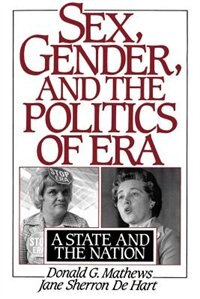 Book Sex, Gender, and the Politics of ERA: A State and the Nation by Donald G. Mathews