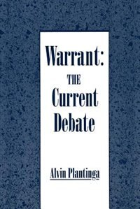 Book Warrant: The Current Debate by Alvin Plantinga