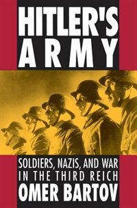 Book Hitlers Army: Soldiers, Nazis, and War in the Third Reich by Omer Bartov