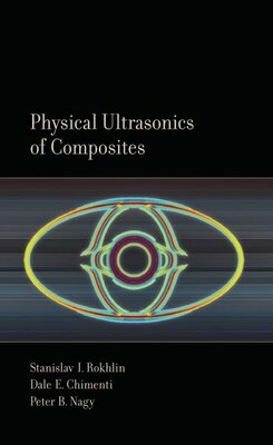Book Physical Ultrasonics of Composites by Stanislav I. Rokhlin