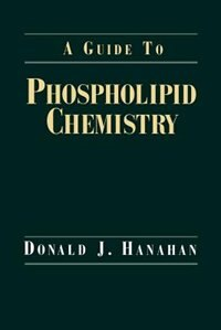 Book A Guide to Phospholipid Chemistry by Donald J. Hanahan