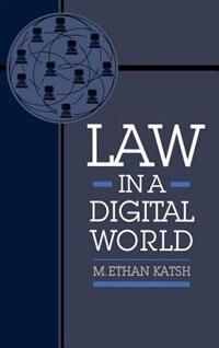 Book Law in a Digital World by M. Ethan Katsh