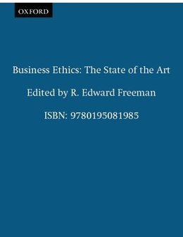 Book Business Ethics: The State of the Art by R. Edward Freeman