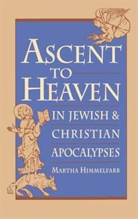 Book Ascent to Heaven in Jewish and Christian Apocalypses by Martha Himmelfarb