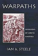 Book Warpaths: Invasions of North America by Ian K. Steele