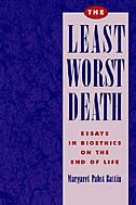 Book The Least Worst Death: Essays in Bioethics on the End of Life by Margaret Pabst Battin