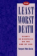 The Least Worst Death: Essays in Bioethics on the End of Life