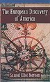 The European Discovery of America: Vol 1: The Northern Voyages A.D. 500-1600 by Samuel Eliot Morison