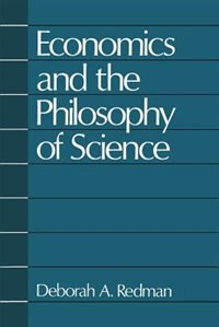 Book Economics and the Philosophy of Science by Deborah A. Redman