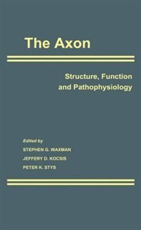 Book The Axon: Structure, Function and Pathophysiology by Stephen G. Waxman