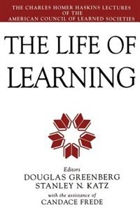 Book The Life of Learning by Douglas Greenberg