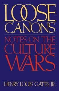 Book Loose Canons: Notes on the Culture Wars by Henry Louis Gates