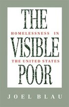 The Visible Poor: Homelessness in the United States