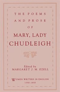 Book The Poems and Prose of Mary, Lady Chudleigh by Mary, Lady Chudleigh