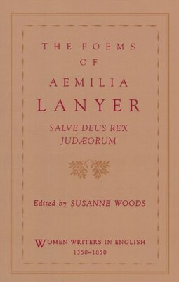 Book The Poems of Aemilia Lanyer: Salve Deus Rex Judaeorum by Aemilia Lanyer