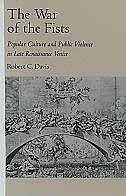 Book The War of the Fists: Popular Culture and Public Violence in Late Renaissance Venice by Robert C. Davis