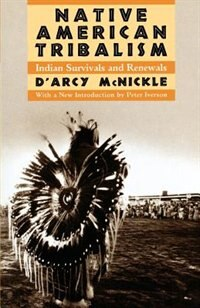 Book Native American Tribalism: Indian Survivals and Renewals by DArcy McNickle