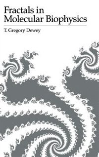 Book Fractals in Molecular Biophysics by T. Gregory Dewey