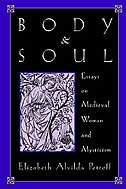 Book Body and Soul: Essays on Medieval Women and Mysticism by Elizabeth Alvilda Petroff