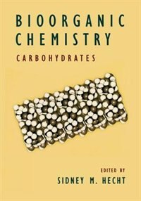 Book Bioorganic Chemistry: Carbohydrates: Carbohydrates by Sidney M. Hecht